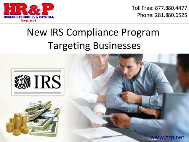 Toll Free: 877.880.4477                      Phone: 281.880.6525New IRS Compliance Program   Targeting Businesses         ...