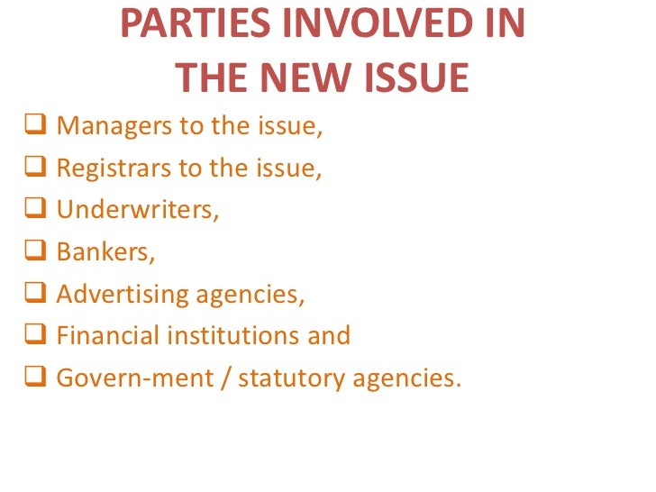 PARTIES INVOLVED IN         THE NEW ISSUE Managers to the issue, Registrars to the issue, Underwriters, Bankers, Adve...