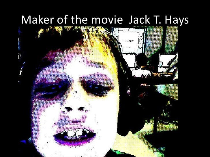 Maker of the movie  Jack T. Hays<br />