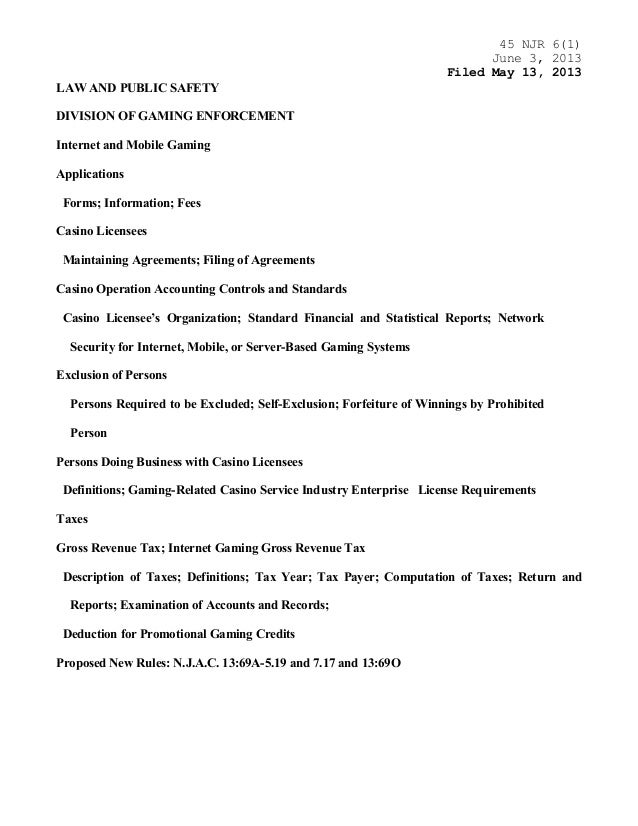45 NJR 6(1)June 3, 2013Filed May 13, 2013LAW AND PUBLIC SAFETYDIVISION OF GAMING ENFORCEMENTInternet and Mobile GamingAppl...