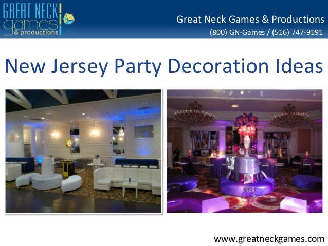 (800) GN-Games / (516) 747-9191 www.greatneckgames.com Great Neck Games & Productions New Jersey Party Decoration Ideas