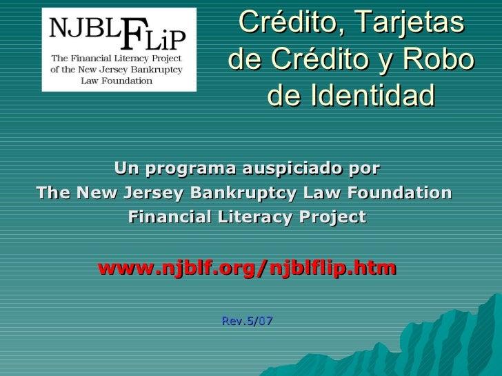 Crédito, Tarjetas                  de Crédito y Robo                     de Identidad       Un programa auspiciado porThe ...