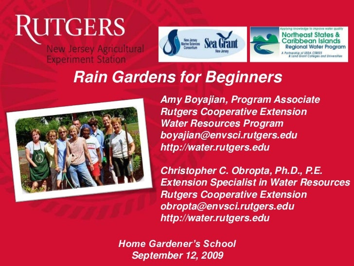 Rain Gardens for Beginners            Amy Boyajian, Program Associate            Rutgers Cooperative Extension            ...