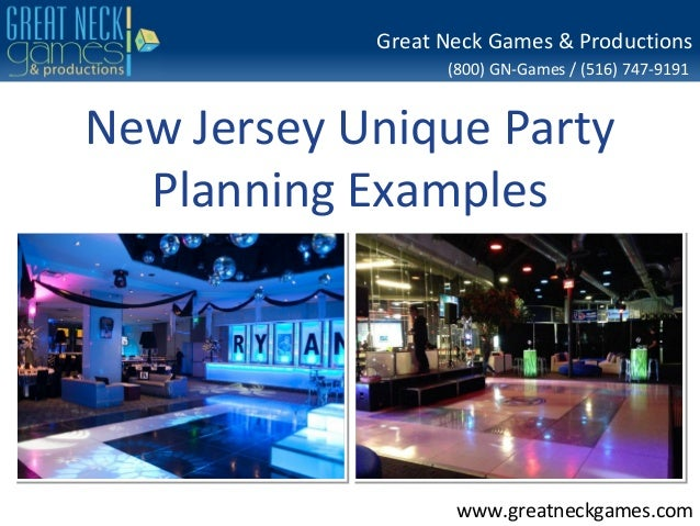 (800) GN-Games / (516) 747-9191 www.greatneckgames.com Great Neck Games & Productions New Jersey Unique Party Planning Exa...