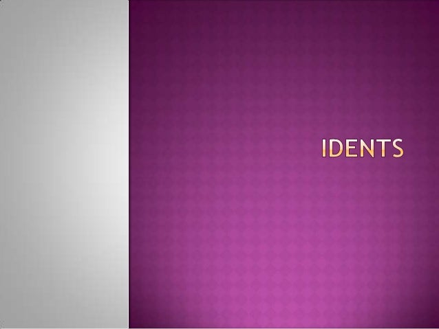    An ident is an moving    image or logo to represent    An ident is use to warn the    a brand that is shown         au...