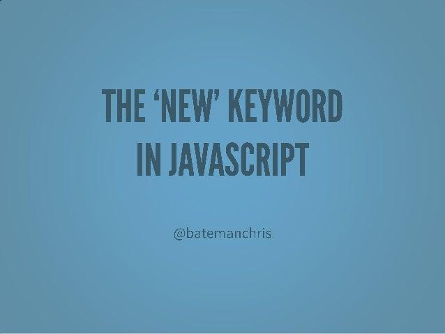 The 'New' Keyword in JavaScript