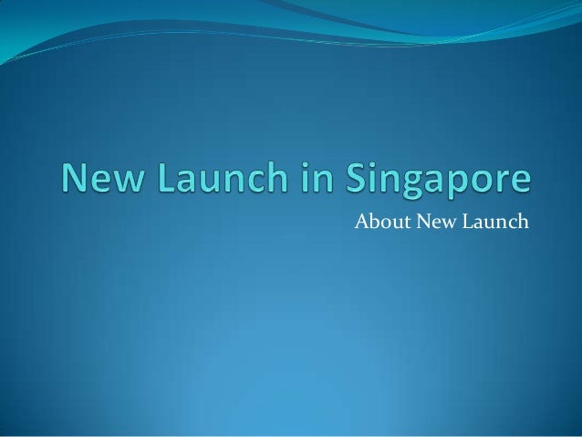 New launch in singapore