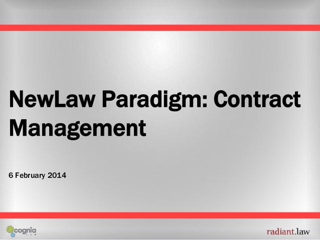 NewLaw Paradigm: Contract Management 6 February 2014