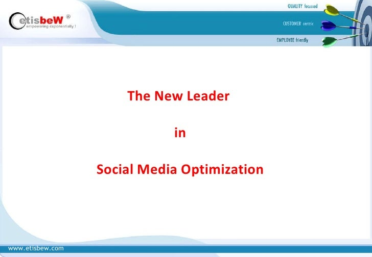 www.etisbew.com The New Leader  in Social Media Optimization