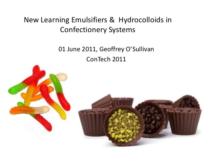 New Learning Emulsifiers &  Hydrocolloids In Confectionery Systems