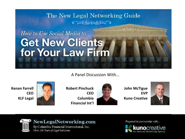 A Panel Discussion With…<br />Kenan Farrell<br />CEO<br />KLF Legal <br />John McTigue<br />EVP<br />Kuno Creative <br />R...