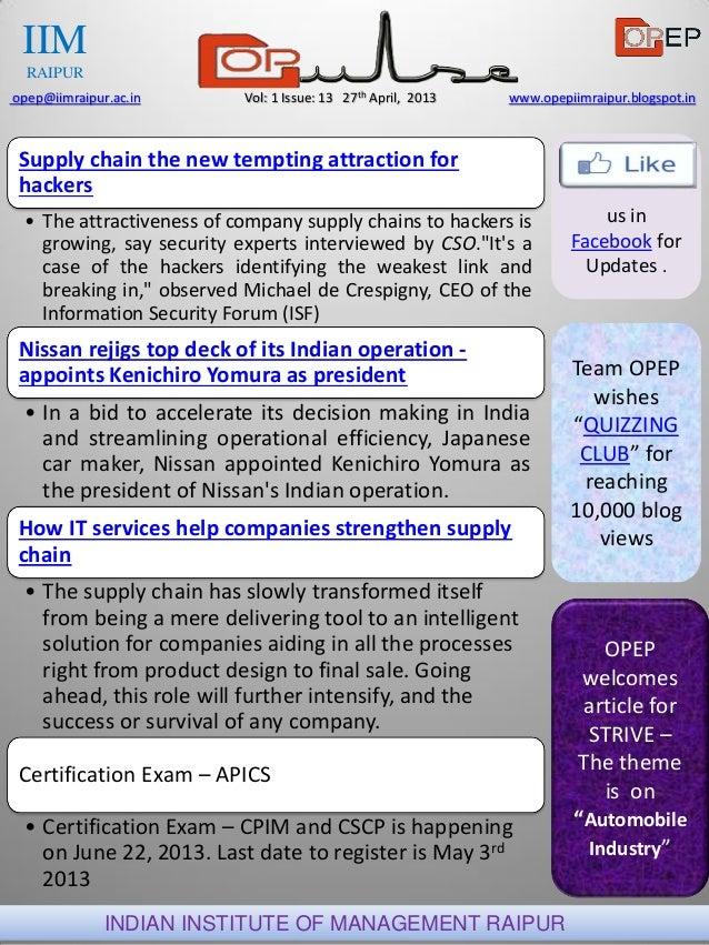 us inFacebook forUpdates .INDIAN INSTITUTE OF MANAGEMENT RAIPURopep@iimraipur.ac.in Vol: 1 Issue: 13 27th April, 2013 www....