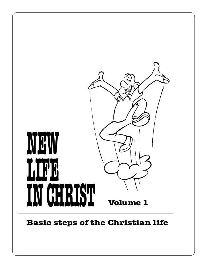 NEWLIFEIN CHRIST          Volume 1Basic steps of the Christian life