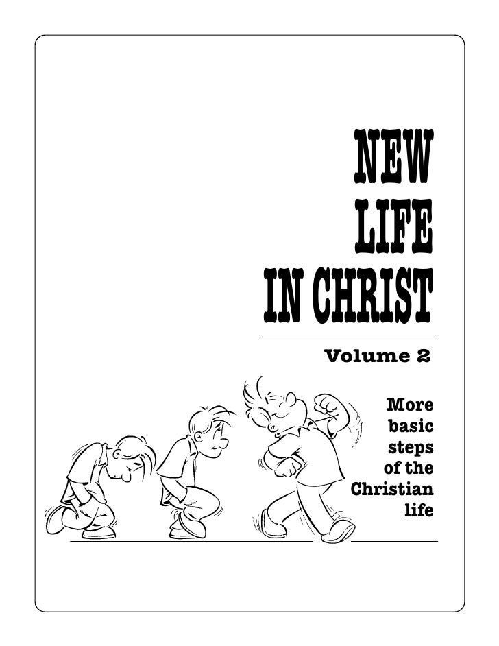 NEW     LIFEIN CHRIST   Volume 2        More        basic        steps       of the    Christian          life
