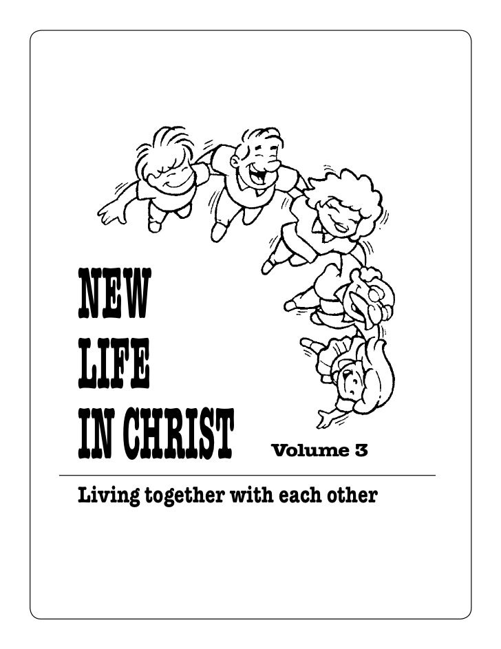 NEWLIFEIN CHRIST          Volume 3Living together with each other