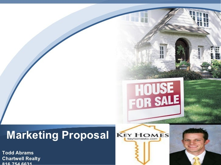 Marketing Proposal Todd Abrams Chartwell Realty 816.754.6631