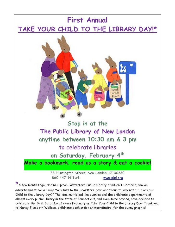 First Annual TAKE YOUR CHILD TO THE LIBRARY DAY!*                         Stop in at the               The Public Library ...