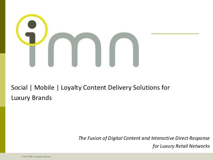 <ul><li>Social | Mobile | Loyalty Content Delivery Solutions for </li></ul><ul><li>Luxury Brands </li></ul><ul><li>The Fus...