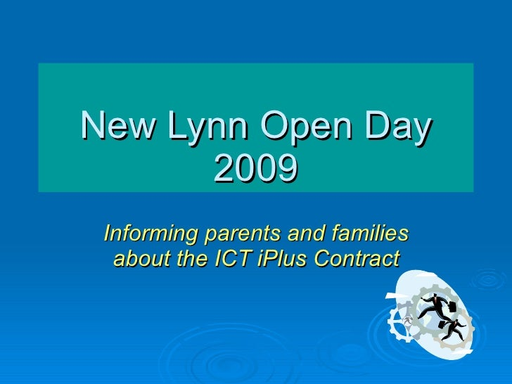 New Lynn Open Day 2009 Informing parents and families about the ICT iPlus Contract