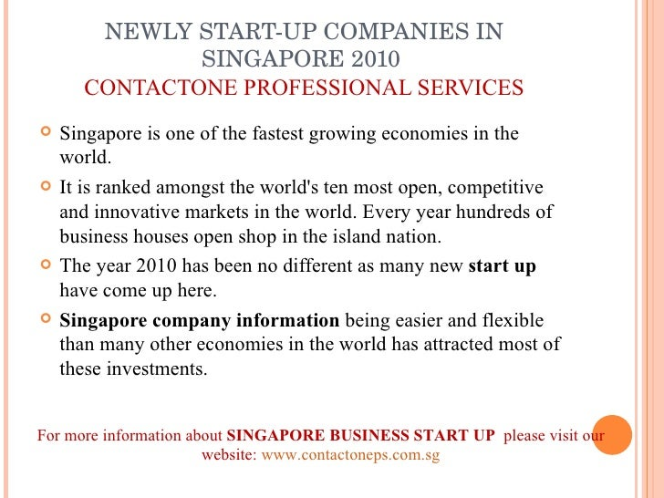NEWLY START-UP COMPANIES IN SINGAPORE 2010  CONTACTONE PROFESSIONAL SERVICES <ul><li>Singapore is one of the fastest growi...