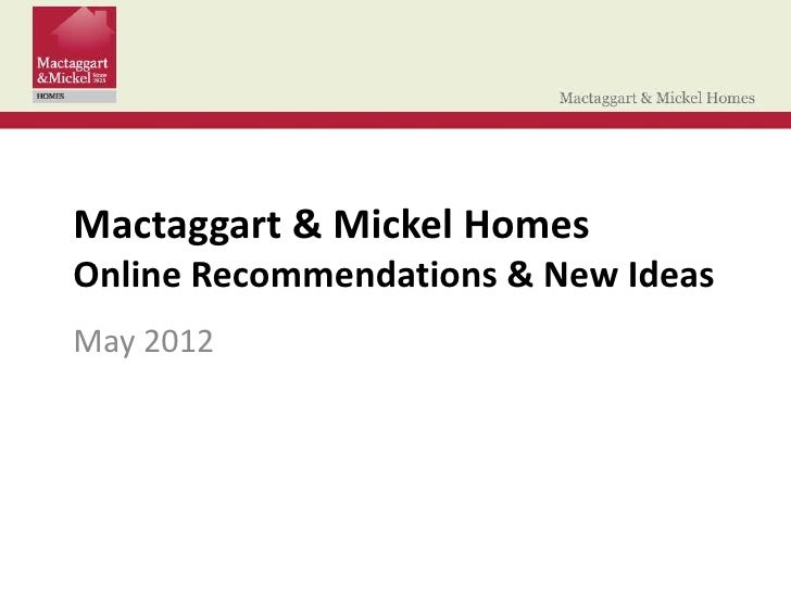 Mactaggart & Mickel HomesOnline Recommendations & New IdeasMay 2012