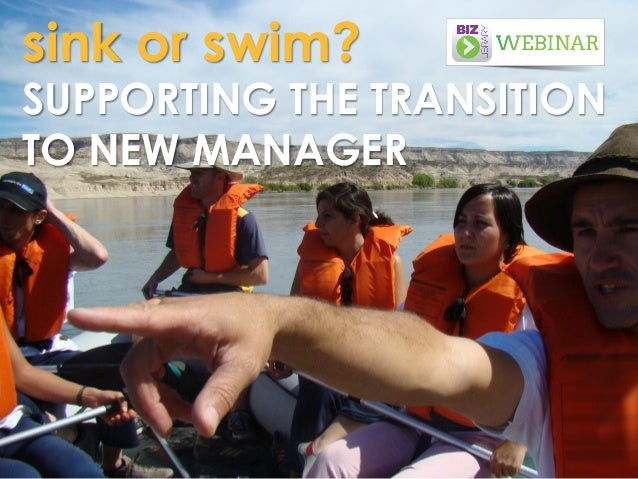 Sink or Swim? Supporting the Transition to New Manager. Webinar 08.07.14