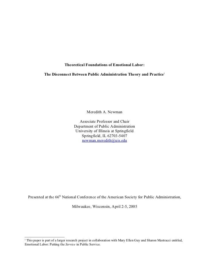 Theoretical Foundations of Emotional Labor:                The Disconnect Between Public Administration Theory and Practic...