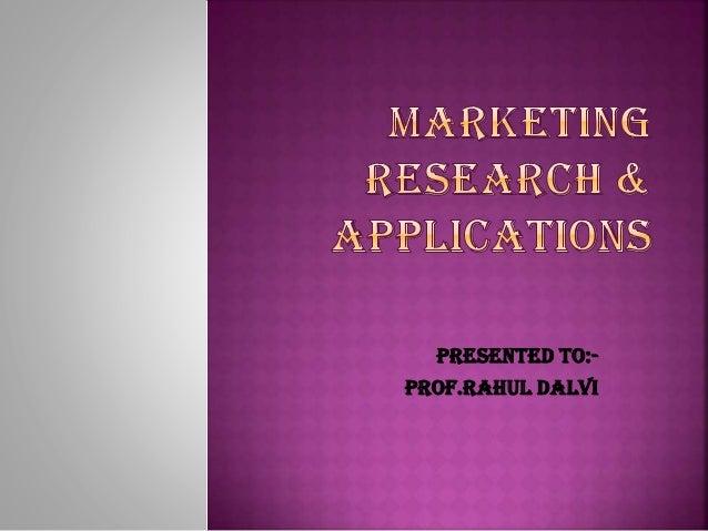 Presented to:Prof.Rahul Dalvi