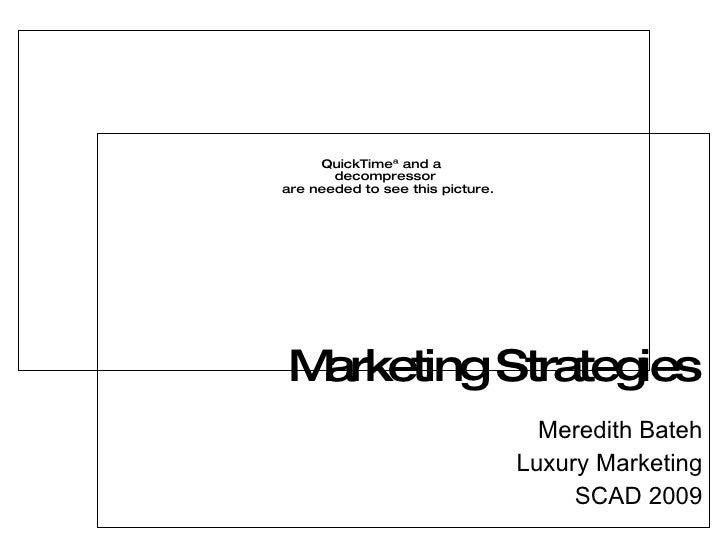 Marketing Strategies Meredith Bateh Luxury Marketing SCAD 2009