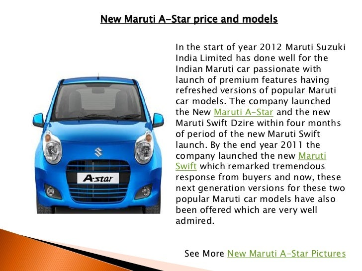 New Maruti A-Star price and models              In the start of year 2012 Maruti Suzuki              India Limited has don...