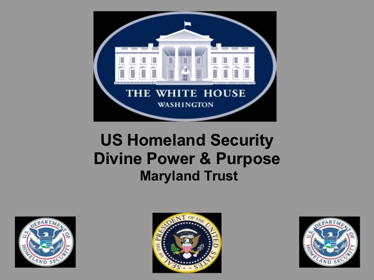 US Homeland SecurityDivine Power & Purpose     Maryland Trust