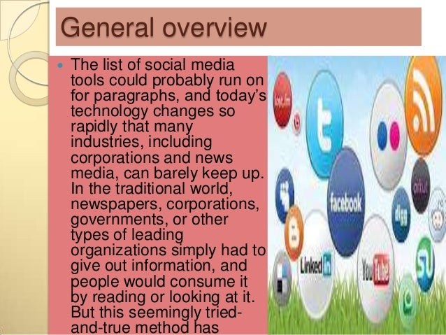 General overview   The list of social media    tools could probably run on    for paragraphs, and today's    technology c...