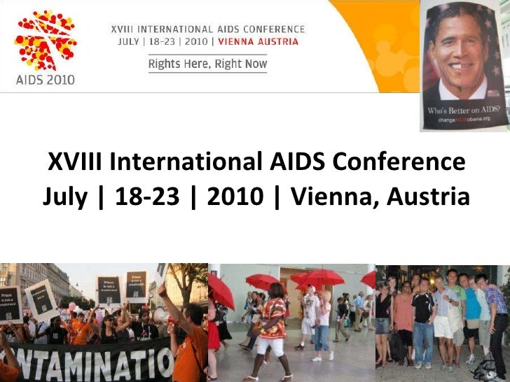 XVIII International AIDS Conference July | 18-23 | 2010 | Vienna, Austria