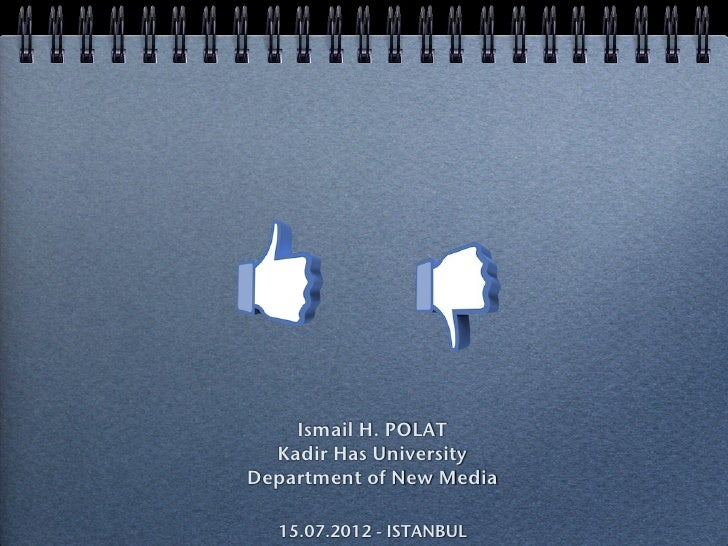 Ismail H. POLAT  Kadir Has UniversityDepartment of New Media  15.07.2012 - ISTANBUL