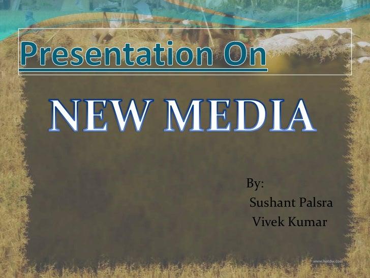 By:Sushant Palsra Vivek Kumar