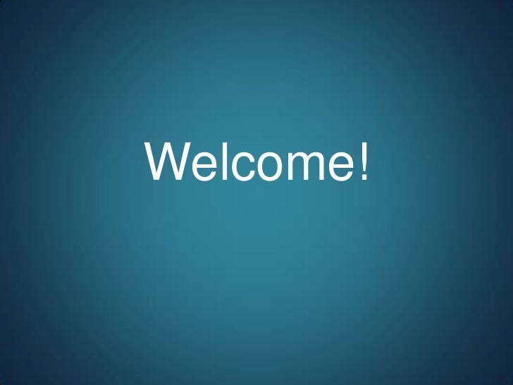 Welcome!<br />