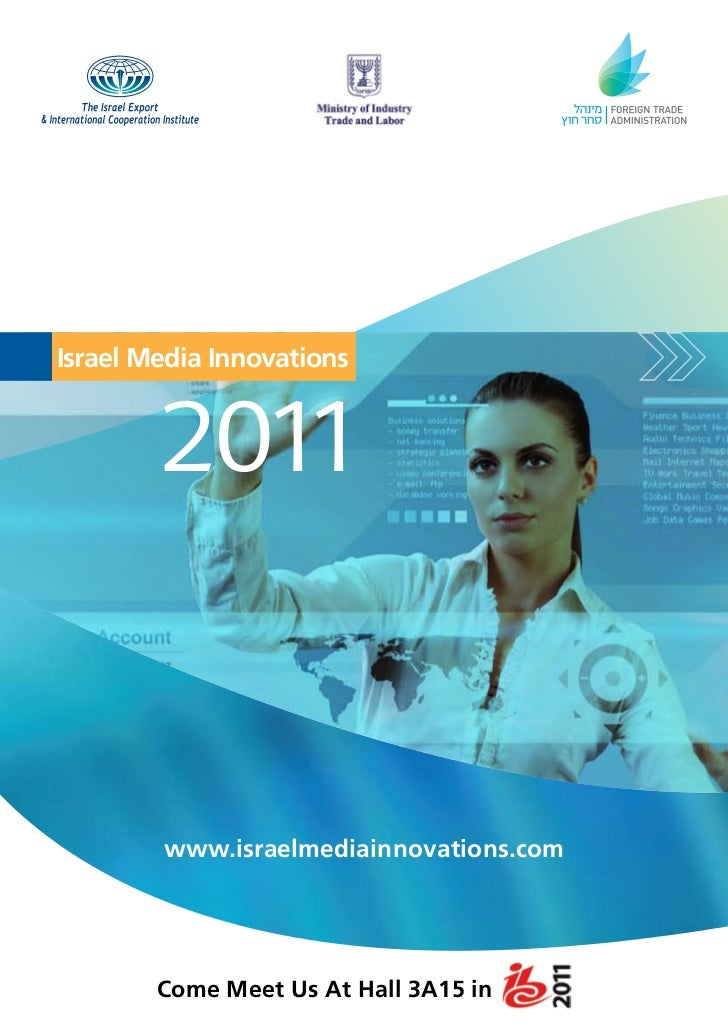 Israel Media Innovations        2011        www.israelmediainnovations.com        Come Meet Us At Hall 3A15 in
