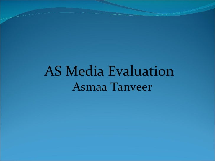 AS Media Evaluation   Asmaa Tanveer