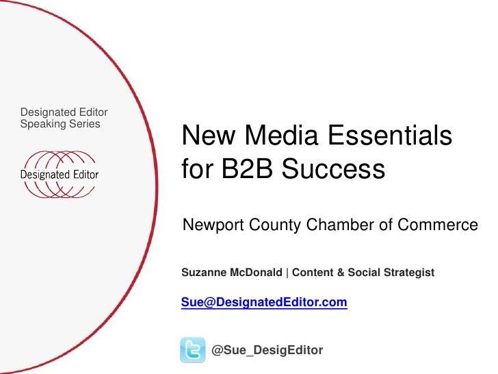 Designated EditorSpeaking Series                    New Media Essentials                    for B2B Success               ...