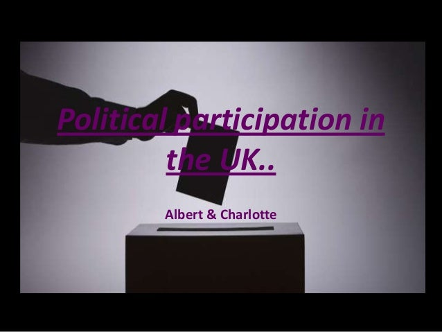 Political participation in the UK.. Albert & Charlotte