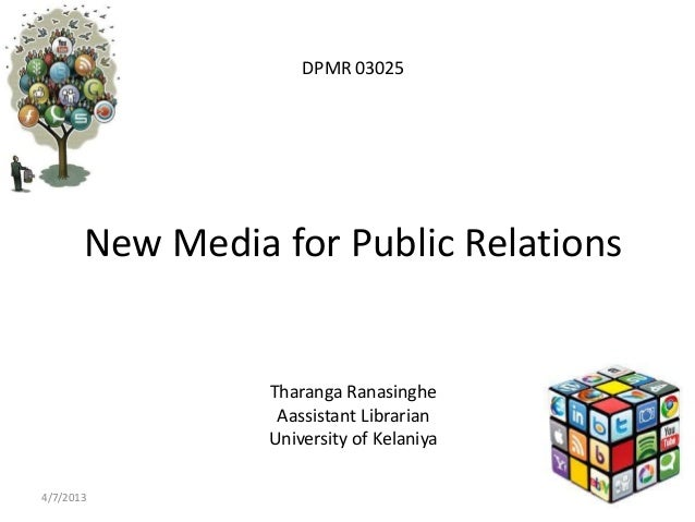 DPMR 03025       New Media for Public Relations                 Tharanga Ranasinghe                  Aassistant Librarian ...