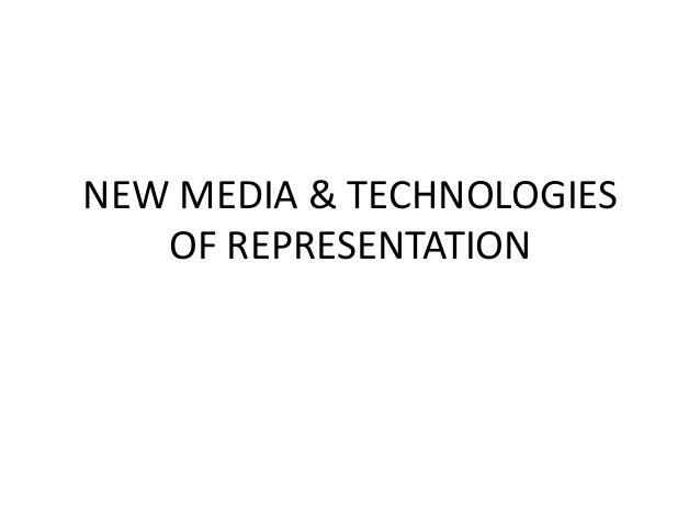 NEW MEDIA & TECHNOLOGIESOF REPRESENTATION
