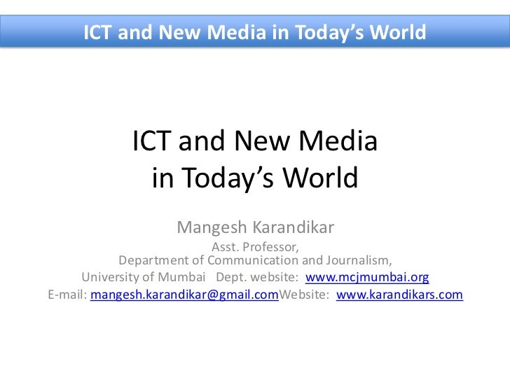 ICT and New Media in Today's World            ICT and New Media              in Today's World                   Mangesh Ka...