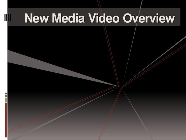New Media Video Overview