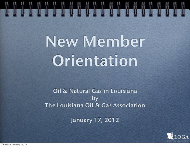 New Member                            Orientation                             Oil & Natural Gas in Louisiana              ...