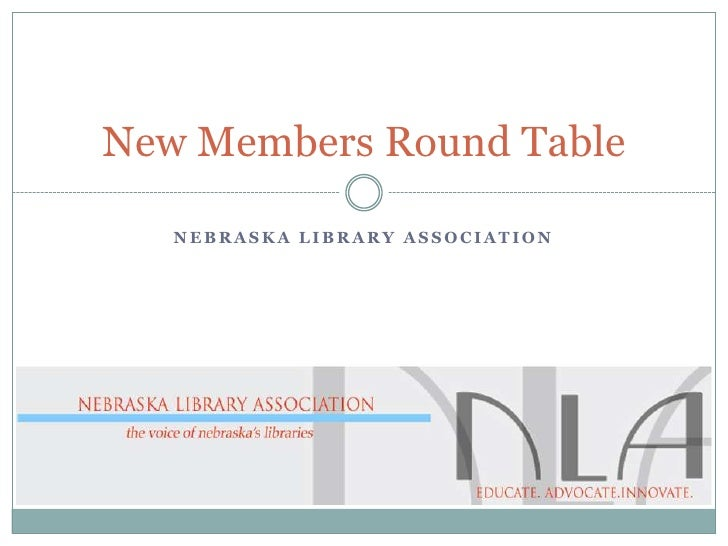 Nebraska Library Association<br />New Members Round Table<br />
