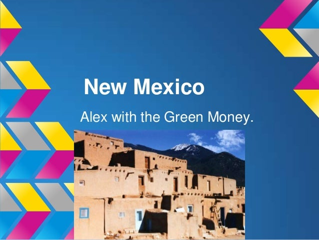 New MexicoAlex with the Green Money.