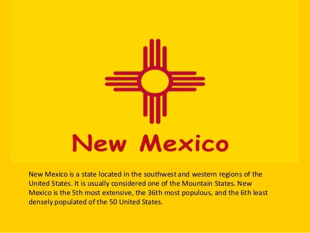 New Mexico is a state located in the southwest and western regions of the United States. It is usually considered one of t...
