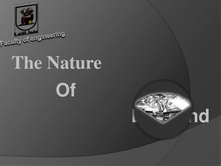 Faculty of engineering<br />The Nature<br />Of<br />Diamond<br />