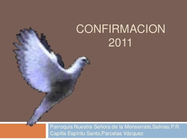Confirmacion2011<br />Parroquia Nuestra Señora de la Monserrate,Salinas,P.R.<br />Capilla Espíritu Santo,Parcelas Vázquez<...